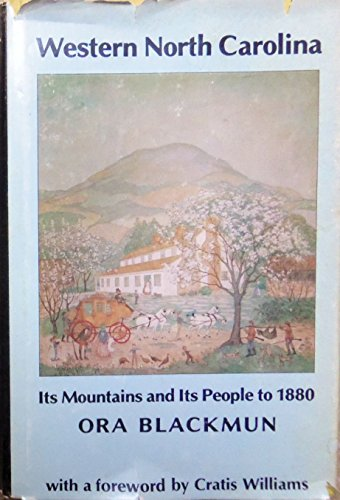 Western North Carolina: Its Mountains and Its People to 1880: Ora Blackmun