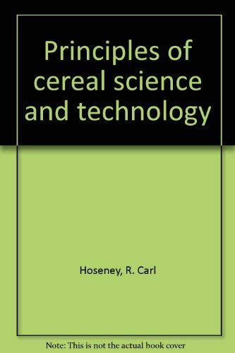 9780913250433: Principles of cereal science and technology