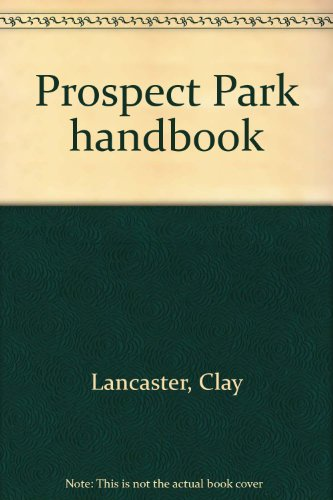 Prospect Park handbook (0913252069) by Lancaster, Clay