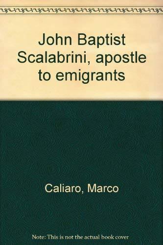 John Baptist Scalabrini, Apostle to Emigrants: Caliaro, Marco and Mario Francesconi