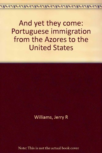 9780913256602: And yet they come: Portuguese immigration from the Azores to the United States