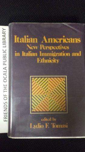 Italian Americans: New Perspectives in Italian Immigration & Ethnicity