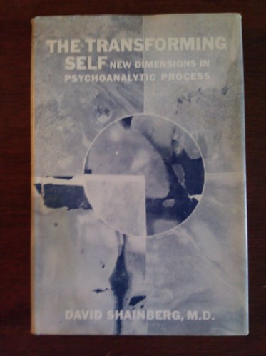 The transforming self: new dimensions in psychoanalytic process: Shainberg, David