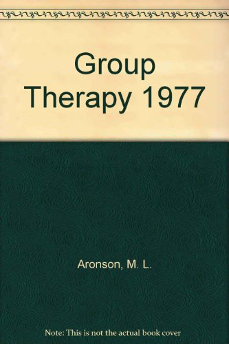 Group Therapy 1977: Aronson, M. L.,