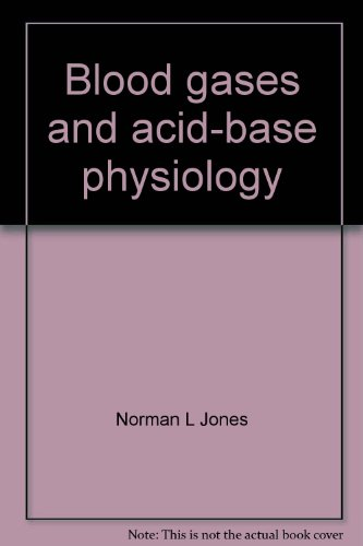 Blood gases and acid-base physiology: Norman L Jones