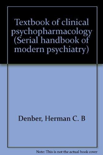 9780913258811: Textbook of clinical psychopharmacology (Serial handbook of modern psychiatry ; v. 3)