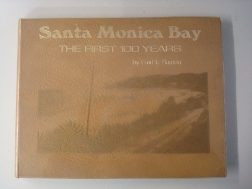 Santa Monica Bay - The First 100 Years - A Pictorial History of Santa Monica, Venice, Ocean Park,...