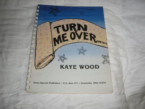 Turn me over.I'm reversible: Complete book of quick and easy reversible quilts: Wood, Kaye