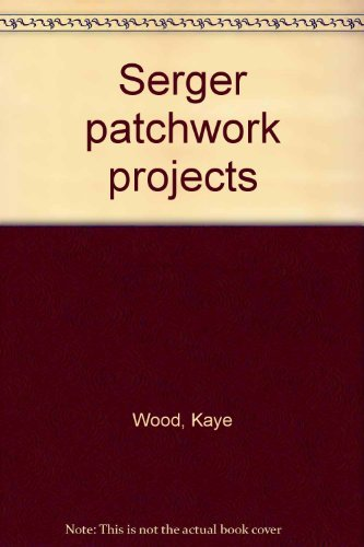 9780913265178: Serger patchwork projects