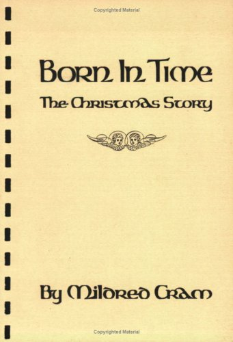 Born in Time: The Christmas Story: Cram, Mildred