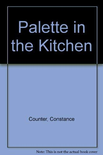 Palette In The Kitchen: Cooking With New Mexican Artists.: Counter, Constance & Tani, Karl; Price, ...