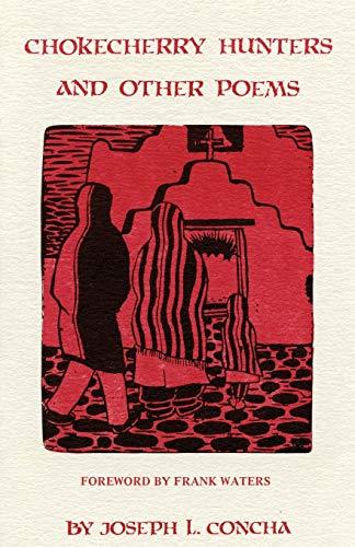 Chokecherry Hunters and Other Poems: ConCHA, JOSEPH