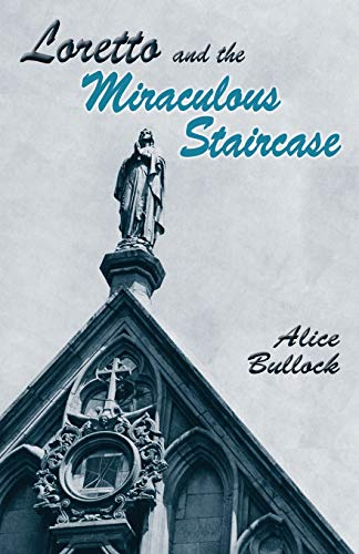 9780913270806: Loretto and the Miraculous Staircase