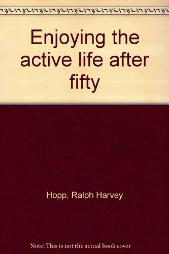 Enjoying the Active Life after Fifty