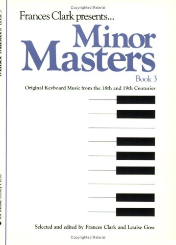Minor Masters, Bk 3 (Frances Clark Library for Piano Students): Frances Clark