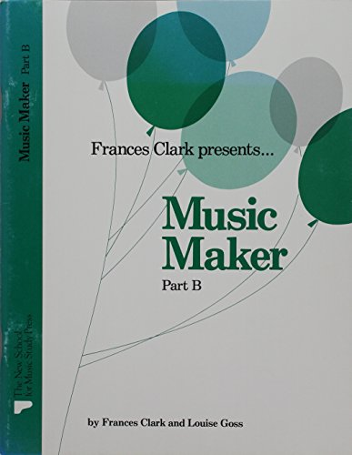 Music Maker, Bk B (Frances Clark Library) Piano: Clark & Goss