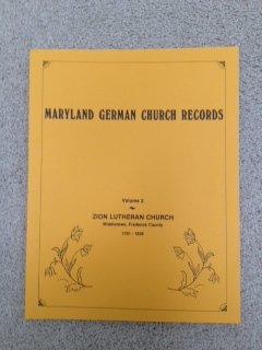 Records of Zion Lutheran Church, Middletown, Frederick County, Maryland, 1781-1826 (Maryland German church records) (0913281042) by Frederick Sheely Weiser