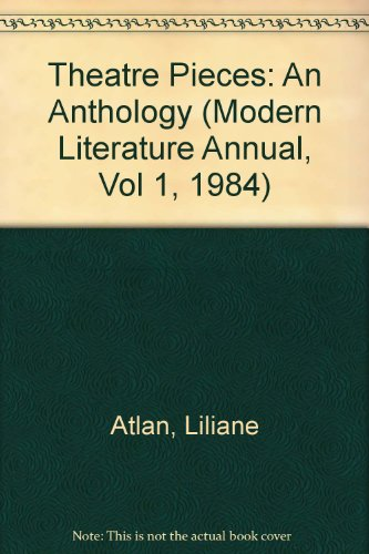Theatre Pieces: An Anthology (Modern Literature Annual,: Atlan, Liliane