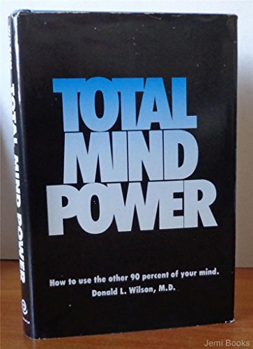 9780913290149: Total mind power: How to use the other 90% of your mind