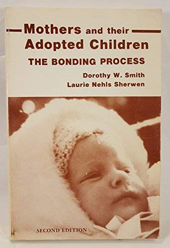 9780913292402: Mothers and Their Adopted Children: The Bonding Process