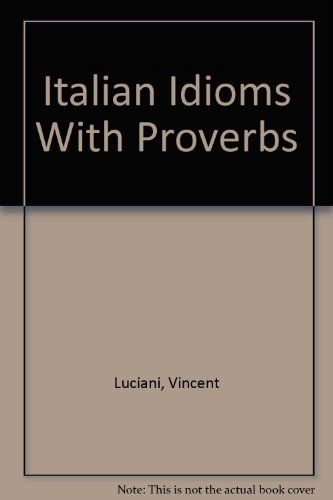 Italian Idioms With Proverbs: Luciani, Vincent