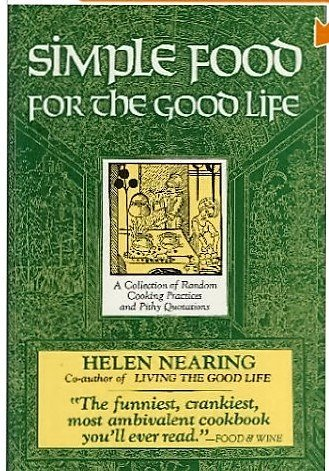 Simple Food for the Good Life (9780913299241) by Helen Nearing