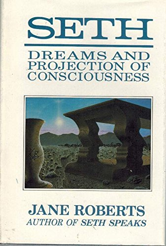 Seth: Dreams and Projection of Consciousness