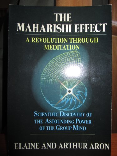 9780913299265: The Maharishi Effect: A Revolution Through Meditation