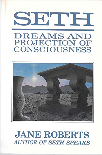 9780913299425: Seth Dreams, and Projection of Consciousness
