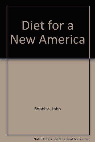 9780913299555: Diet for a New America
