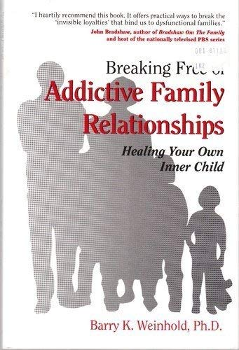 9780913299838: Breaking Free of Addictive Family Relationships (Healing Your Own Inner Child)