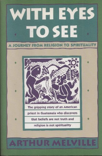 With Eyes to See: A Journey from Religion to Spirituality