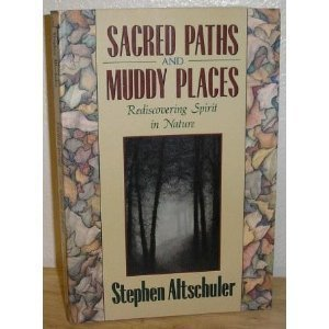 9780913299920: Sacred Paths and Muddy Places: Rediscovering Spirit in Nature