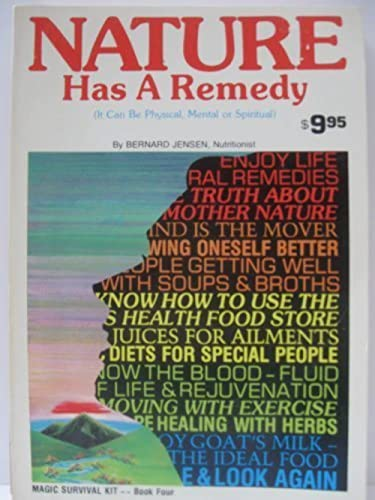 Nature Has a Remedy: A Book of Remedies for Body, Mind, and Spirit Gathered from All Corners of the...