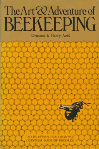The Art & Adventure of Beekeeping: Aebi, Ormond & Harry