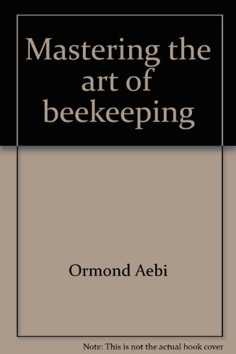 9780913300466: Mastering the Art of Beekeeping, Vol. 2
