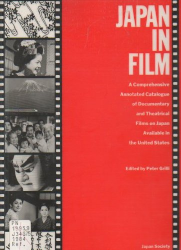 9780913304204: Japan in Film: A Comprehensive Annotated Catalogue of Documentary and Theatrical Films on Japan Available in the United States