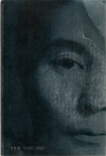 Yes : Yoko Ono: Alexandra Munroe et al.