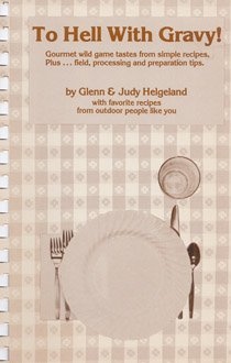 To Hell With Gravy (On Target Series) (0913305057) by Glenn Helgeland