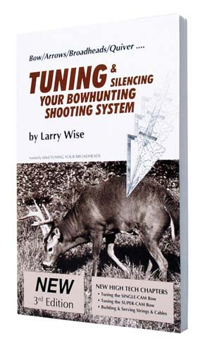 Tuning and Silencing Your Bowhunting Shooting System (On Target Series) (0913305162) by Larry Wise; Sherwood Schoch; Glenn Helgeland