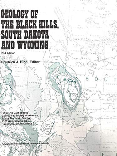 Geology of the Black Hills, South Dakota and Wyoming: Field trip guidebooks, Geological Society of ...