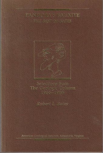 9780913312841: Pandora's Bauxite: The Best of Bates, Selections from The Geologic Column 1966-1985