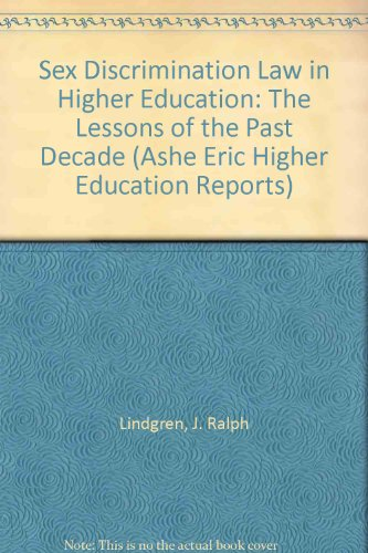 Sex Discrimination Law in Higher Education: The: Lindgren, J. Ralph;