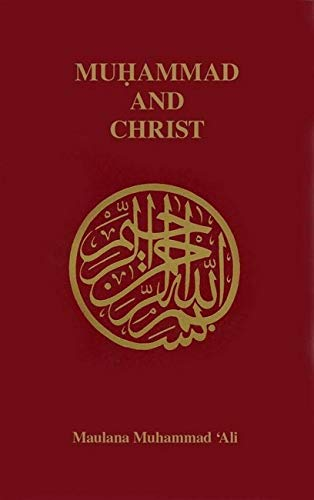 Muhammad and Christ (0913321206) by Maulana Muhammad Ali