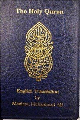 The Holy Quran: Maulana Muhammad Ali