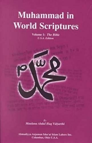 Muhammad in World Scriptures: Prophecies about the: Maulana Abdul Haq
