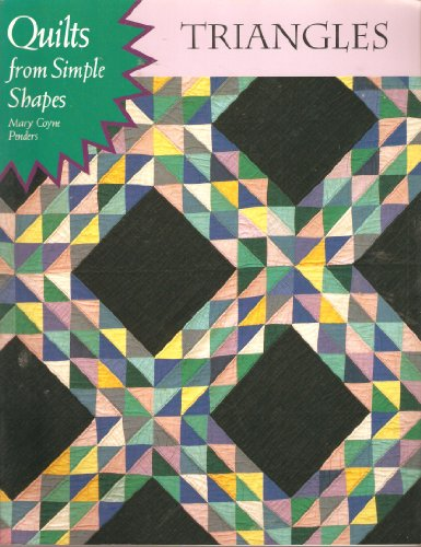 Quilts from simple shapes - Triangles: Penders, Mary Coyne