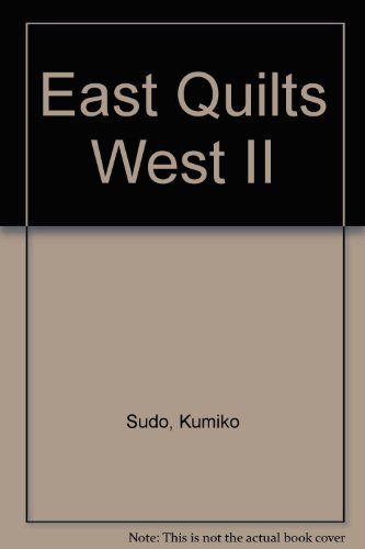 East Quilts West II (9780913327470) by Kumiko Sudo