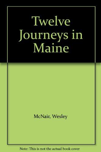 9780913341155: Twelve Journeys in Maine