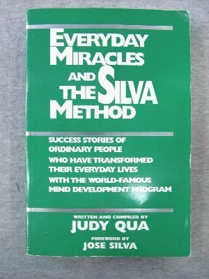 Everyday Miracles and the Silva Method: Judy Qua